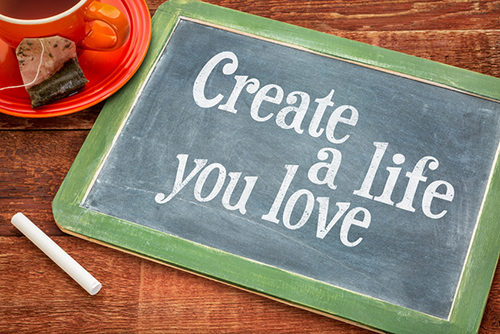 Create life you love motivational advice